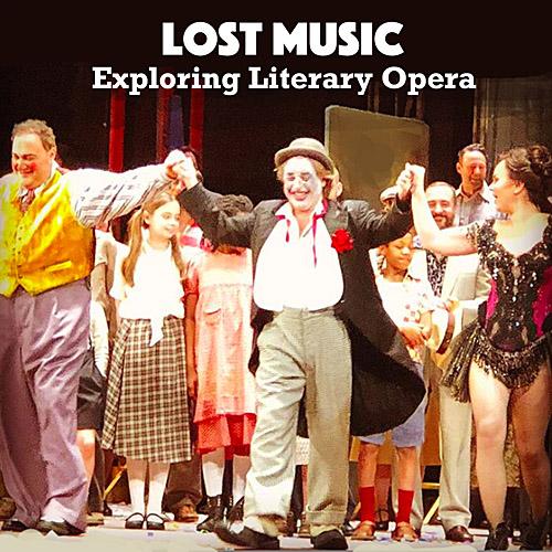 Lost Music: Exploring Literary Opera